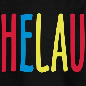HELAU colored color - Kids' T-Shirt
