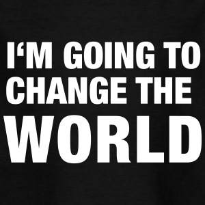 I'm going to change the World - Kids' T-Shirt