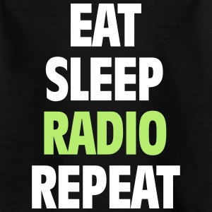 Eat Sleep Radio Repeat T-shirt - Kids' T-Shirt