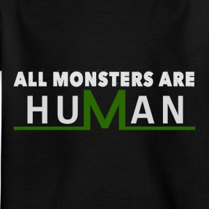 All monsters are human - Kids' T-Shirt