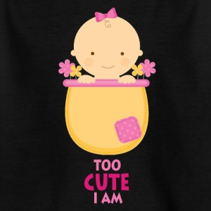Too Cute I Am - Süßes Baby - Kinder T-Shirt