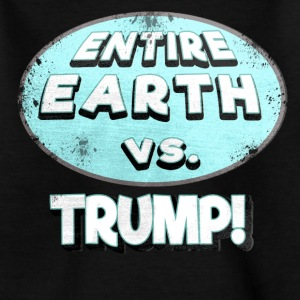 ENTIRE EARTH AGAINST TRUMP - Kids' T-Shirt