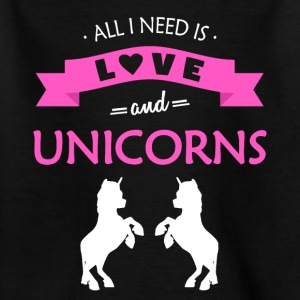 All I need is love and UNICORNS - Kinder T-Shirt