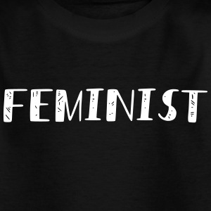 Feminist, Equal Rights, T-Shirt - Kids' T-Shirt