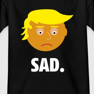 Sad Trump | Fun Shirt | Emotionen des Präsidents - Kinder T-Shirt