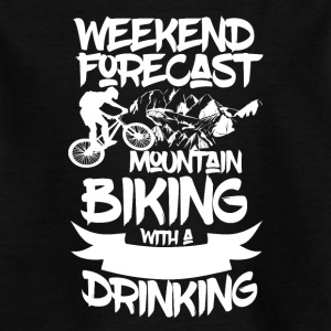 Mountainbike and Drinks - Weekend Forecasts - Kids' T-Shirt