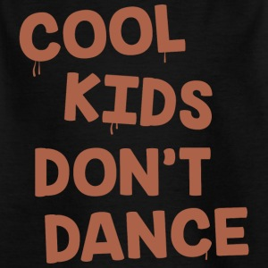 Cool Kids ne dansent pas - T-shirt Enfant