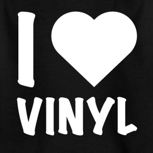 DJ - I Love Vinyl - Kinder T-Shirt