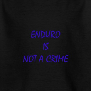 enduro is not a crime - Kinder T-Shirt