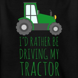 Farmer / Farmer / Farmer: I'd rather be driving - Kids' T-Shirt