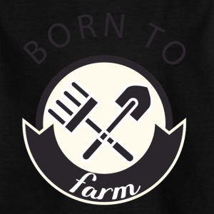 Farmer / bonde / Farmer: Born To Farm. - T-skjorte for barn