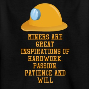 Mining Miners are great inspirations of hard wor - Kids' T-Shirt