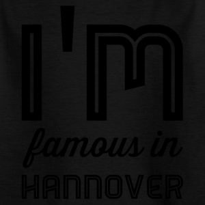 i m famous in hannover - Kinder T-Shirt