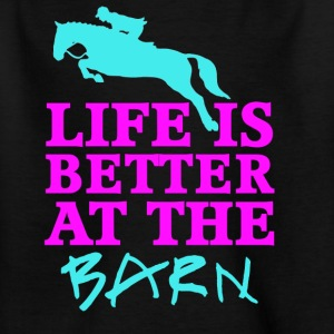 Life Is Better At The Barn - Jumper - Female - Kids' T-Shirt