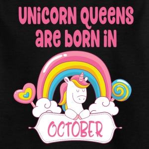 Unicorn Queens are born in October - Kinder T-Shirt