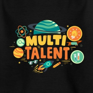 Multitalent - Unisex T-shirt for children - Kids' T-Shirt
