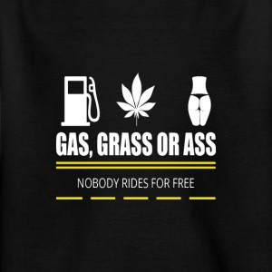 Gas, grass or ass - pickup - Kids' T-Shirt