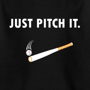 Just pitch it Baseball / Softball - Kids' T-Shirt