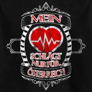 My heart is only for Austria - Kids' T-Shirt