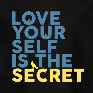 Love Yourself Is The Secret - Kids' T-Shirt
