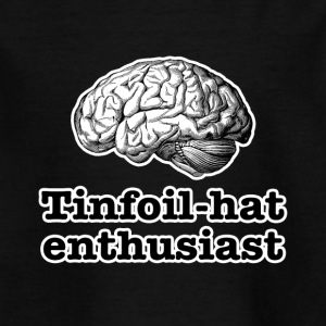 Tinfoil-Hut Enthusiast - Kinder T-Shirt