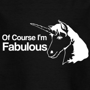 Unicorn - Of Course In the Faboulous - Unicorn - Kids' T-Shirt