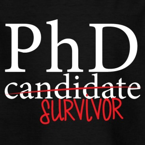 Doctor / Physician: PhD candidate or survivor? - Kids' T-Shirt