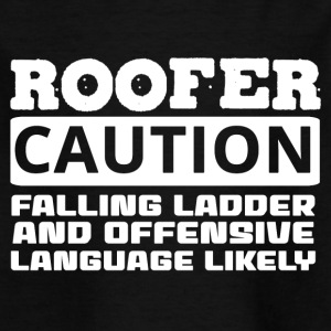 Roofing: Roofer. Caution. Falling Ladder And - Kids' T-Shirt