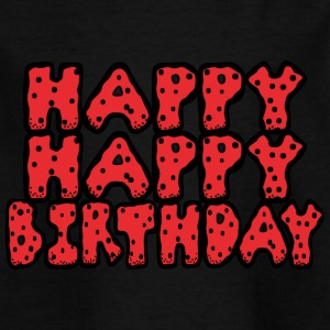 Happy birthday - T-shirt Enfant