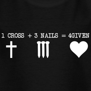 1 CROSS + 3 NAILS + 4GIVES - Kids' T-Shirt