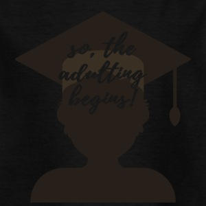 High School / Graduation: Ainsi, le Adulting commence. - T-shirt Enfant