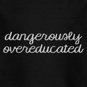 High School / Graduation: Dangerously Overeducated - T-shirt Enfant