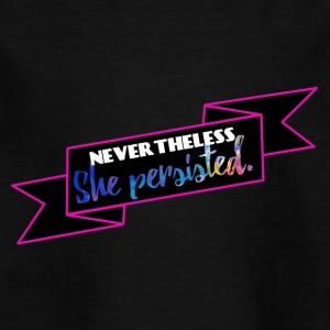 She persisted! - Kinder T-Shirt