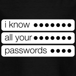 I know all your passwords creepy - Kids' T-Shirt
