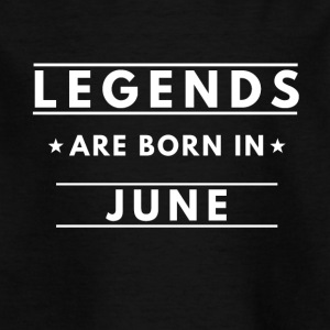 Legends are born in June - Kids' T-Shirt