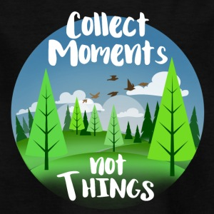 Collect moments not things - Kinder T-Shirt