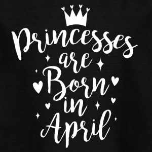 Princesses are born in April - Kids' T-Shirt