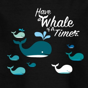 Have a Whale of a Time - Kids' T-Shirt