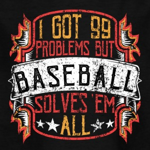 99 Probleme Baseball - Kinder T-Shirt