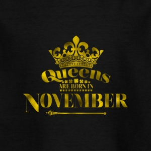 QUEENS are born in NOVEMBER - Kids' T-Shirt