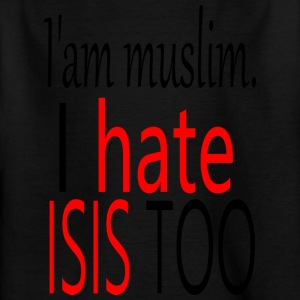 iam muslim. i hate isis too - Kids' T-Shirt