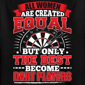 DARTS ALL WOMEN ARE CREATED EQUAL - DART PLAYERS - Kinder T-Shirt