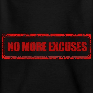 NO MORE EXCUSES - Kids' T-Shirt