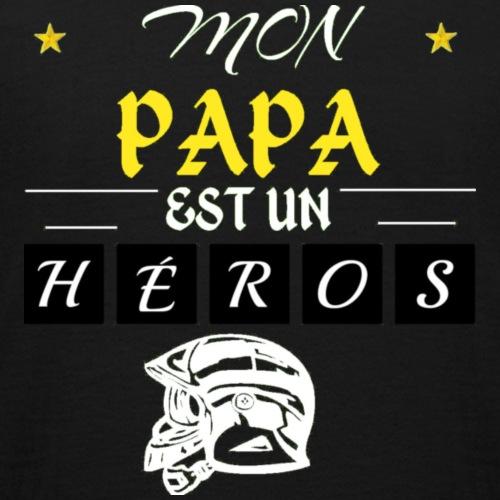 mon papa est un héros - pompier