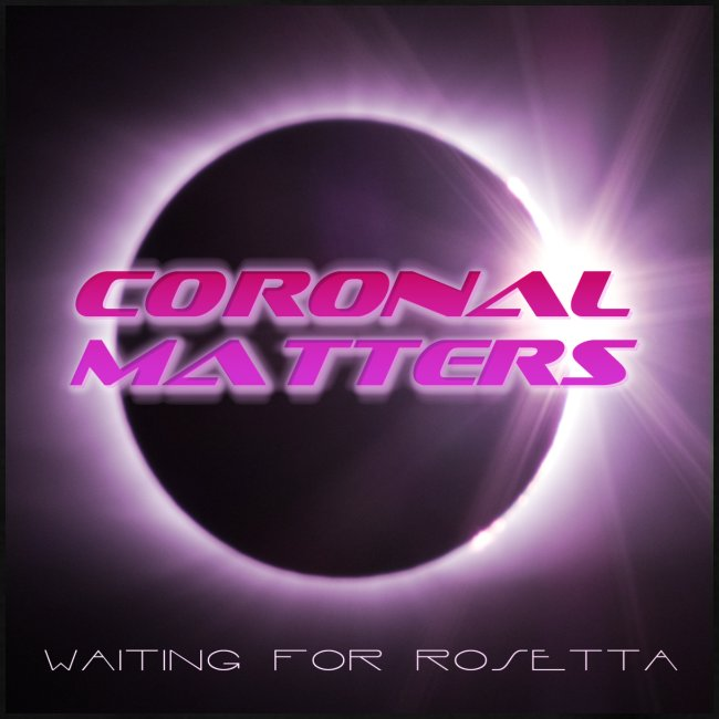 Coronal Matters Waiting for Rosetta levyn kansi