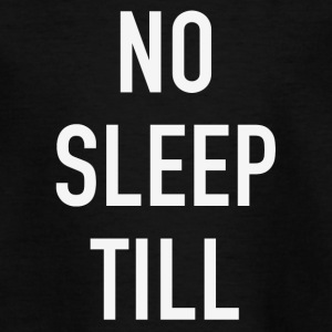 NO SLEEP TOT - Kinderen T-shirt