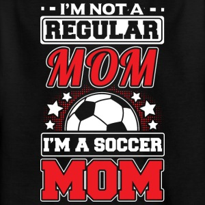 NOT A REGULAR MOM - SOCCER MOM - Kids' T-Shirt