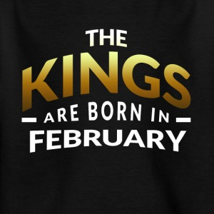 The Kings are born in FEBRUARY - Kids' T-Shirt