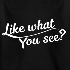 Like what you see? - Kinder T-Shirt