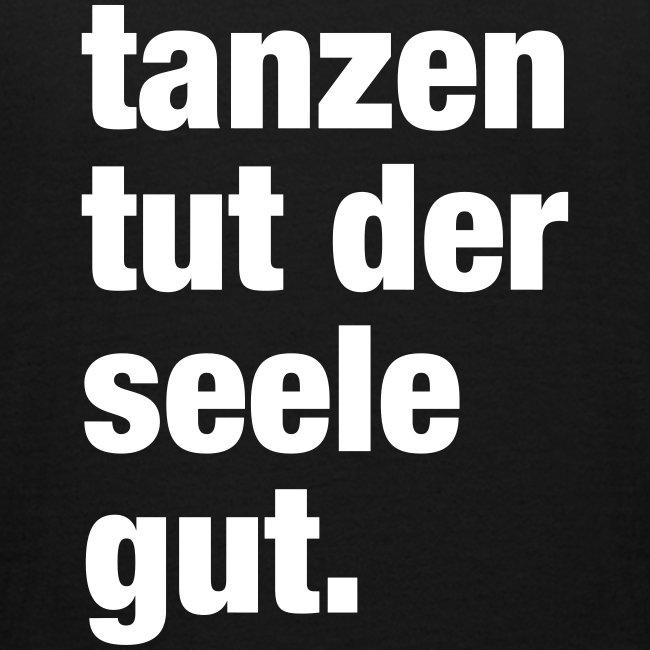 tanzen tut der seele gut. / Rave T-Shirt Design /